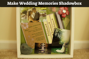 Make Wedding Memories Shadowbox